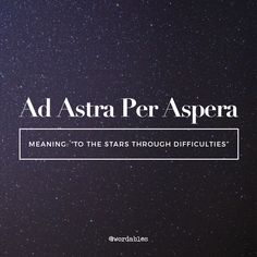 Latin Phrases  As Astra per aspera