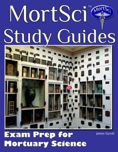 Mortuary Science Study Guides & Reference by MortSci by James Syrett, http://www.amazon.com/dp/B0081QQVGM/ref=cm_sw_r_pi_dp_Szkyub0D97KX1
