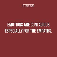 Emotions are Contagious, Especially for the Empaths | Psych2Go.net