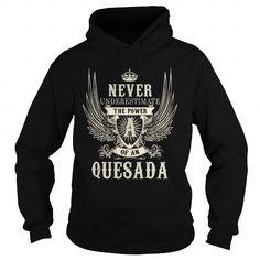 I Love QUESADA QUESADAYEAR QUESADABIRTHDAY QUESADAHOODIE QUESADANAME QUESADAHOODIES  TSHIRT FOR YOU T shirts