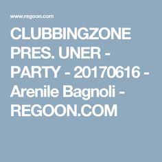 CLUBBINGZONE PRES. UNER - PARTY - 20170616 - Arenile Bagnoli - REGOON.COM