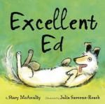 Excellent Ed – written by Stacy McAnulty, illustrated by Julia Sarcone-Roach // Title under consideration for the January 2017 Mock Caldecott event hosted by Kent State University's School of Library and Information Science Book Publishing Companies, Dog Milk, 2016 Pictures, Dog Books, Children's Picture Books, Read Aloud, Story Time, Childrens Books, Dog Lovers