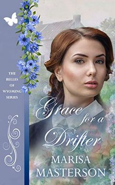 A story of redemption and renewal. Who doesn't like stories about drifters and romance? And Marisa Masterson can deliver it in spades. Book Names, Book Summaries, New Names, Historical Romance, News Today, Wyoming, Free Books, Cobbler, Death