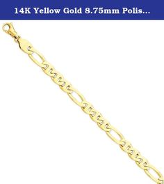 """14K Yellow Gold 8.75mm Polished Fancy Figaro Link Bracelet or Anklet 7.25"""" (8.25in x 8.75mm). 14K Yellow Gold 8.75mm Polished Fancy Figaro Link Bracelet or Anklet 7.25"""" (8.25in x 8.75mm) Product Type: Jewelry Jewelry Type: Bracelets Chain Type: Fancy Bracelet Type: Chain Styles Material: Primary: Gold Material: Primary - Color: Yellow Material: Primary - Purity: 14K Sold By Unit: Each Finish: Polished Chain Length: 8.25 in Chain Width: 8.75 mm Clasp /Connector: Lobster (Fancy) Feature(1):..."""