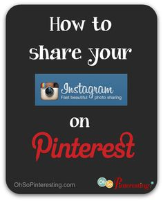 Like the magic that happens when chocolate is combined with peanut butter, we can make magic when we combine Instagram with Pinterest. Online Instagram images can be pinned to Pinterest in a few easy steps. Tutorial on ohsopinteresting.com