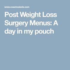 Post Weight Loss Surgery Menus: A day in my pouch