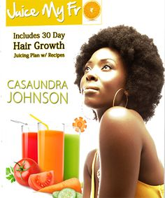 Juice my Fro!!! Healthy hair starts from within! Drink your fruits and veggies daily. Click for the recipe!
