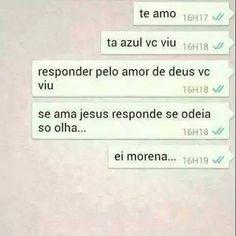 """Ei morena"" Sinceridade do dia!  #sarcasmofeminino"