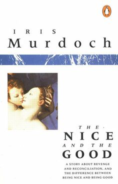Buy The Nice and the Good by Iris Murdoch and Read this Book on Kobo's Free Apps. Discover Kobo's Vast Collection of Ebooks and Audiobooks Today - Over 4 Million Titles! Good Books, My Books, Reading Books, Iris Murdoch, Study Philosophy, Evil World, Young Adult Fiction, Literary Fiction, Happy Reading
