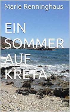 EIN SOMMER AUF KRETA von Marie Renninghaus, http://www.amazon.de/dp/B00PZ4XSFK/ref=cm_sw_r_pi_dp_uIU7vb1E1A1H7