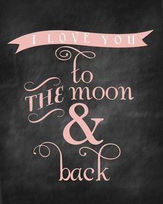 I love you to the moon and back in PINK chalkboard printable