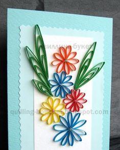 В этой открытке цветы и листья - петельчатый квиллинг. Как их сделать, читайте в моем МК и здесь . Для цветков я собирала на булавках 3 де...
