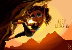 Keep Climbing by Chibi-Joey on DeviantArt Climbing Girl, Rock Climbing, Sphinx, Study Motivation Quotes, Empowerment Quotes, Collage, Woman Quotes, Cute Drawings, Cartoon Art