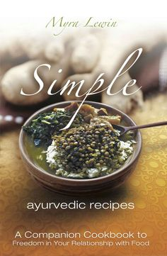 Simple Ayurvedic Recipes: Myra Lewin