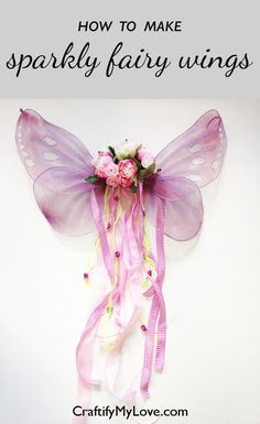 Learn how to make sparkly fairy wings out of wire, pantyhose, acrylic paint and glitter. Click for a free tutorial!