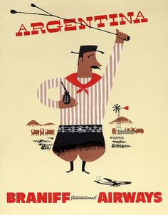 Argentina. Vintage Braniff International Airways travel poster for Argentina shows a gaucho holding a pipe and swinging a lariat. Circa 1950s.
