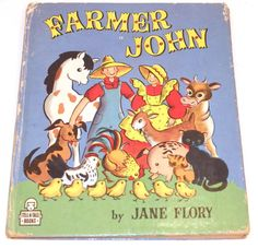 Farmer John - Author Jane Flory. Tell-a-Tales collection, #838-15. Copyright 1950 by Whitman Publishing Co. Racine, WI, printed in USA. A classic
