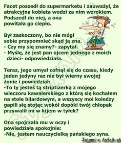 Facet poszedł Jokes, Inspirational Quotes, Lol, Sayings, Funny, Happy, Meme, Haha, Humor