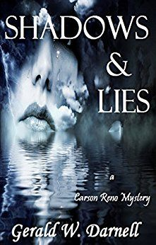 Shadows and Lies: Carson Reno Mystery Series - Book 16  by Gerald Darnell. PRE-ORDER NOW! Release 6/19/17 #Mystery, #Thriller, #Suspense