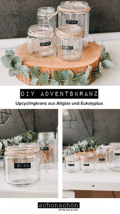 DIY Adventskranz Upcyclingkranz DIY Advent wreath upcycling from old glass, a tree slice and eucalyptus Winter Diy, Winter Christmas, Christmas Time, Advent Wreath, Diy Wreath, Wreaths, Tree Slices, Upcycled Crafts, Deco Table