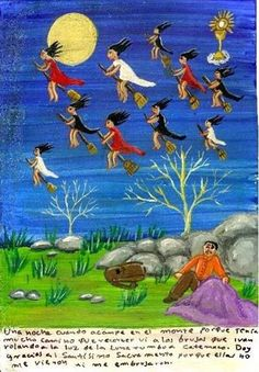One night while I was sleeping in the road, I saw some witches flying in the moonlight. I thank the Blessed Sacrament because they didn't see me and couldn't cast a spell on me. Mexican Artists, Mexican Folk Art, Spooky Scary, Creepy, Art Chicano, Art Populaire, Naive Art, Antique Photos, Outsider Art