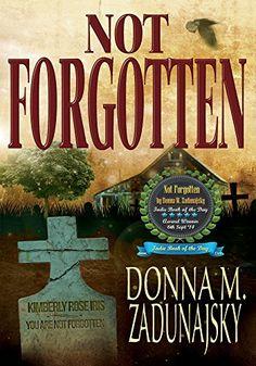 Not Forgotten by Donna M. Zadunajsky http://www.amazon.com/dp/B00CLY22Y0/ref=cm_sw_r_pi_dp_0zi0vb1WNWVKA