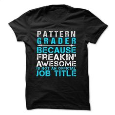 Love being — Pattern-grader T Shirt, Hoodie, Sweatshirts - t shirt maker #teeshirt #clothing