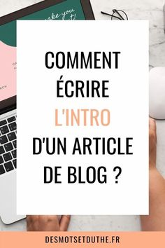 Introduction article de blog : comment bien la rédiger ?