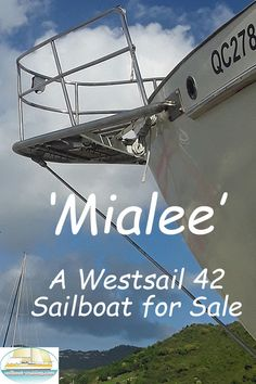 'Mialee', a highly regarded Westsail 42 cruising sailboat has a very famous previous owner - and she's now for sale... Used Sailboats For Sale, Sailboat Cruises