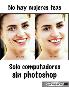 no hay mujeres feas... Photoshop, Humor, Quotes, Movies, Movie Posters, Good Things, Cards, Quotations, Films