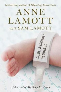Anne Lamott  Some Assembly Required
