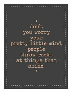 don't your worry your pretty little mind, people throw rocks at things that shine, $7.00 #etsy #printable by catrulz