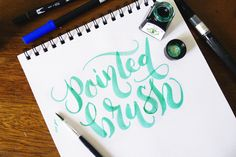 tips on different brushes, and pens for brush style hand lettering