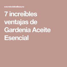 7 increíbles ventajas de Gardenia Aceite Esencial