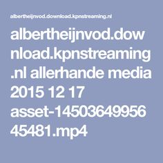 albertheijnvod.download.kpnstreaming.nl allerhande media 2015 12 17 asset-1450364995645481.mp4