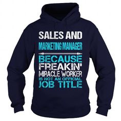 SALES AND MARKETING MANAGER BECAUSE FREAKING MIRACLE WORKER ISN'T AN OFFICIAL JOB TITLE T Shirts, Hoodies. Check price ==► https://www.sunfrog.com/LifeStyle/SALES-AND-MARKETING-MANAGER-FREAKIN-Navy-Blue-Hoodie.html?41382