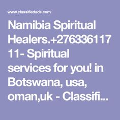 Namibia Spiritual Spiritual services for you! in Botswana, usa, oman,uk - Classified Ad Spiritual Healer, Spirituality, Health And Wellness, Ads, Health Fitness, Spiritual
