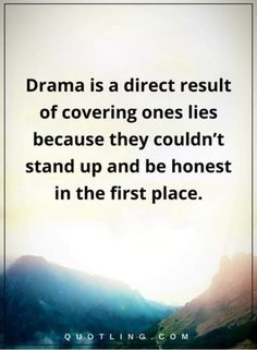 Jealousy Quotes : QUOTATION – Image : Quotes Of the day – Description Jealousy Quotes : QUOTATION – Image : Quotes about Jealousy – Description Drama is a direct result of covering ones lies because Jealousy Quotes, Drama Quotes, Real Quotes, Quotes To Live By, Love Quotes, Inspirational Quotes, Drama Queen Quotes, Anger Quotes, Hurt Quotes