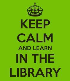 Keep calm and learn in the library (Mantén la calma y aprende en la biblioteca). La biblioteca es un espacio facilitador de la información, un espacio que trata de ayudarte en todo lo posible con los problemas que vayas encontrando en tu camino de aprendizaje informacional. En la biblioteca se aprende… al igual que la biblioteca aprende, y se adapta, de los cambios de la sociedad.