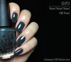 Fashion Polish: Opi Germany collection for Fall Winter 2012 - Nein! Nein! Nein! OK Fine!