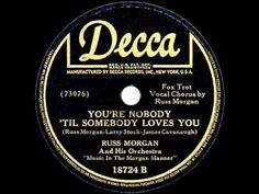 1946 HITS ARCHIVE: You're Nobody 'Til Somebody Loves You - Russ Morgan (...