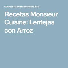 Recetas Monsieur Cuisine: Lentejas con Arroz