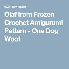 Olaf from Frozen Crochet Amigurumi Pattern - One Dog Woof