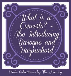What is a Concerto? ~ Also Introducing Baroque and Harpsichord