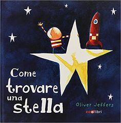 OLIVER JEFFERS - COME TROVARE: Amazon.co.uk: Oliver Jeffers: 9788888254937: Books