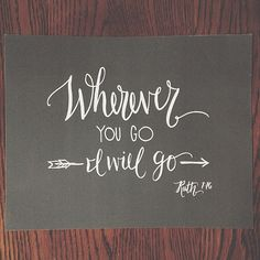 Wherever You Go I Will Go // Original Calligraphy Print // Ruth 1:16