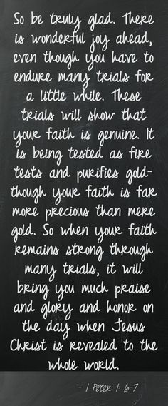 ENDURING TRIALS...1 Peter 1: 6-7 @Pinstamatic (http://pinstamatic.com)