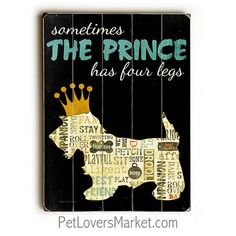 Does your Prince Charming have four furry legs? Add humor to your dog decor with funny dog signs and dog prints on wood. Perfect as gifts for dog lovers! Dog Lover Gifts, Dog Gifts, Dog Lovers, Funny Dog Signs, Funny Dogs, Funny Humor, Dog Poster, Vintage Dog, Funny Dog Pictures