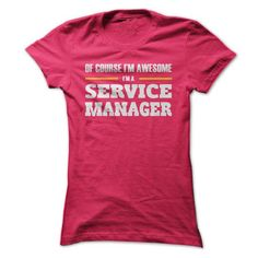 Service Managers are awesome T-Shirt Hoodie Sweatshirts uee. Check price ==► http://graphictshirts.xyz/?p=42766