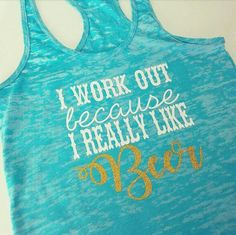 7a6d677bf0 I Workout Because I Really Like Beer Burnout Tank. S-XXL. Workout tank